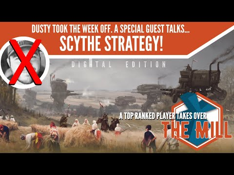 Scythe Strategy With A Top-ranked Player! - The Mill