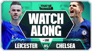 Leicester Vs Chelsea With Mark Goldbridge Live