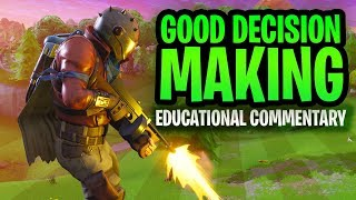 Good Decision Making | Fortnite battle Royale Educational Commentary