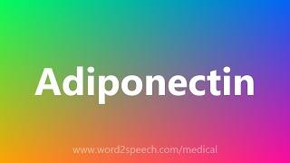 Adiponectin - Medical Definition
