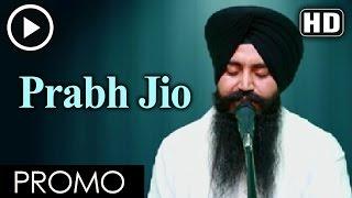 Promo - Prabh Jio - Bhai Baldev Singh Beer Baba Budha Ji (Hazuri Ragi Jhabaal Amritsar)