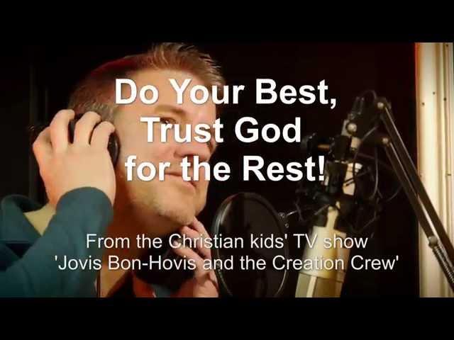 Christian videos, Christian kids Songs, Christian children. DO YOUR BEST TRUST GOD FOR THE REST.