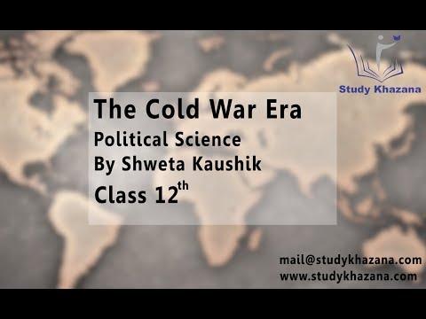 The Cold War Era, Political Science By Shweta Kaushik XII L1