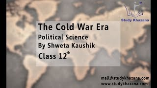 The Cold War Era Political Science Class XII CBSE Study Khazana