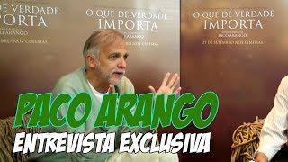 Entrevista com PACO ARANGO, diretor de O QUE DE VERDADE IMPORTA