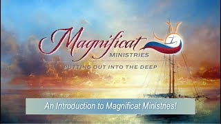 Introduction to Magnificat Ministries!