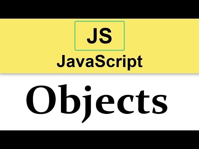 #17 JavaScript Tutorial | Introduction to Objects p.1