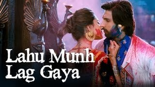 Repeat youtube video Lahu Munh Lag Gaya Song - Goliyon Ki Raasleela Ram-leela ft. Deepika Padukone, Ranveer Singh
