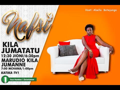 Nafsi TV Show Episode 1 - Mambo yanayojenga au kubomoa Mahusiano