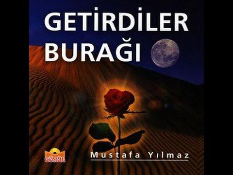 Mustafa Yılmaz - Getirdiler Burağı-