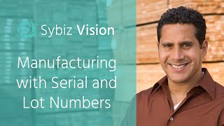 Manufacturing with Serial & Lot Numbers | Sybiz Vision