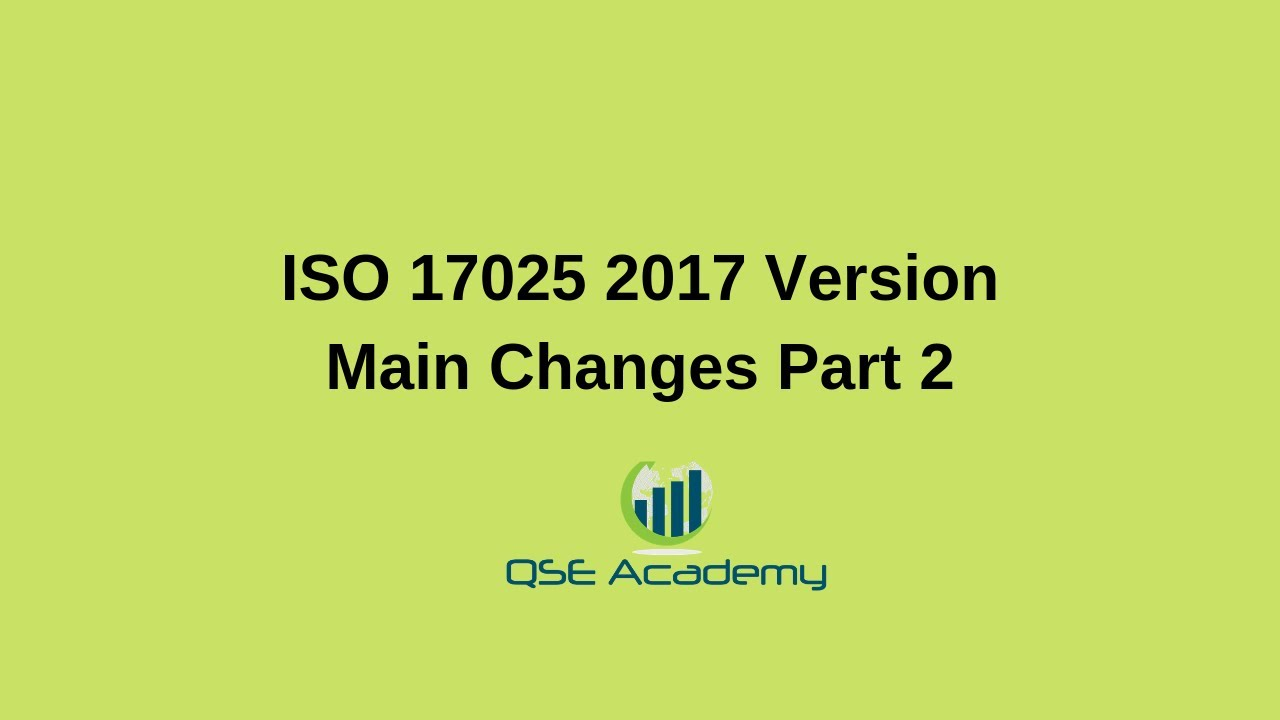 ISO 17025 2017 Main changes in the new revision : - Qse academy