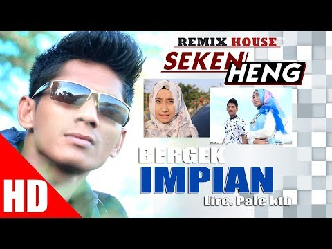 BERGEK - IMPIAN  ( House Mix Bergek SEKEN HENG ) HD Video Quality 2017
