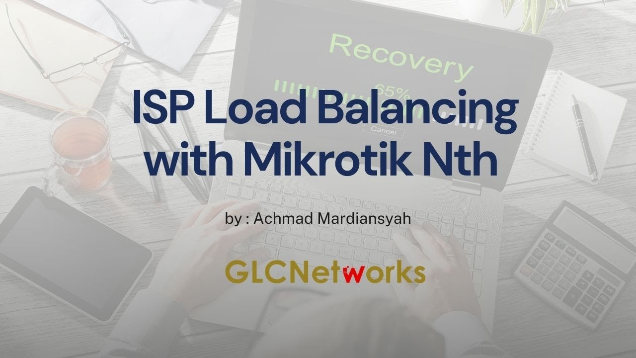 GLC webinar: ISP load balancing with Mikrotik Nth (english)