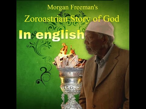 Morgan Freeman's Zoroastrian Story of God
