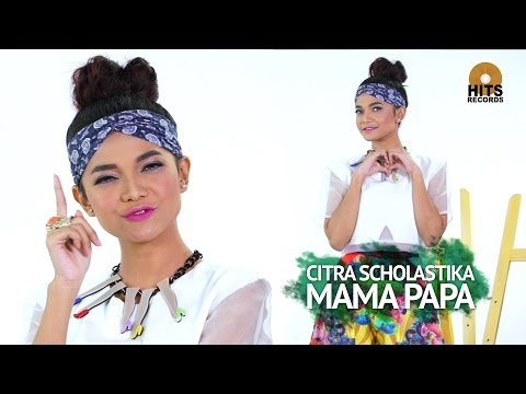 Citra Scholastika  -  Mama Papa [Official Music VIdeo]