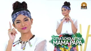 citra scholastika mama papa official music video