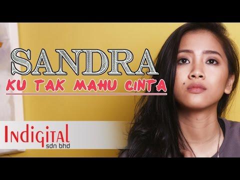 Sandra - Ku Tak Mahu Cinta