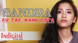 Sandra - Ku Tak Mahu Cinta (Official Music Video)
