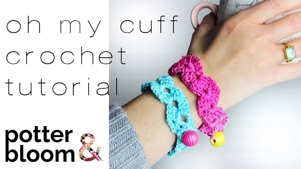 HOW TO CROCHET + an Easy Bracelet/Cuff - Oh My Cuff Pattern - YouTube