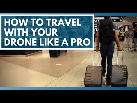 How to Travel with Your Drone Like a Pro