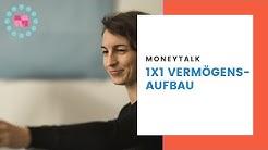 Moneytalk: 1x1 Vermögensaufbau
