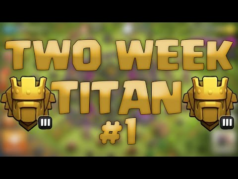 Clash of Clans - Two Week Titan #1: Intro!