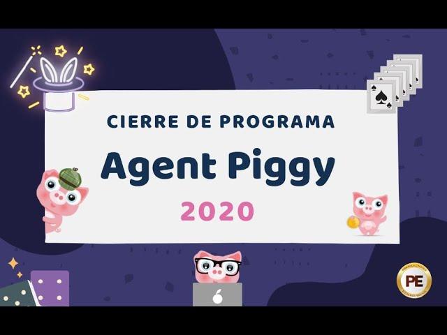 Cierre Programa AGENT PIGGY 2020