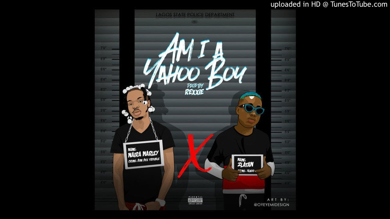 Naira Marley Ft Zlatan - Am I A Yahoo Boy (Official Audio)