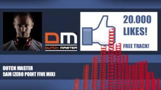 Dutch Master - 5 AM (zero point five mix) FREE DOWNLOAD