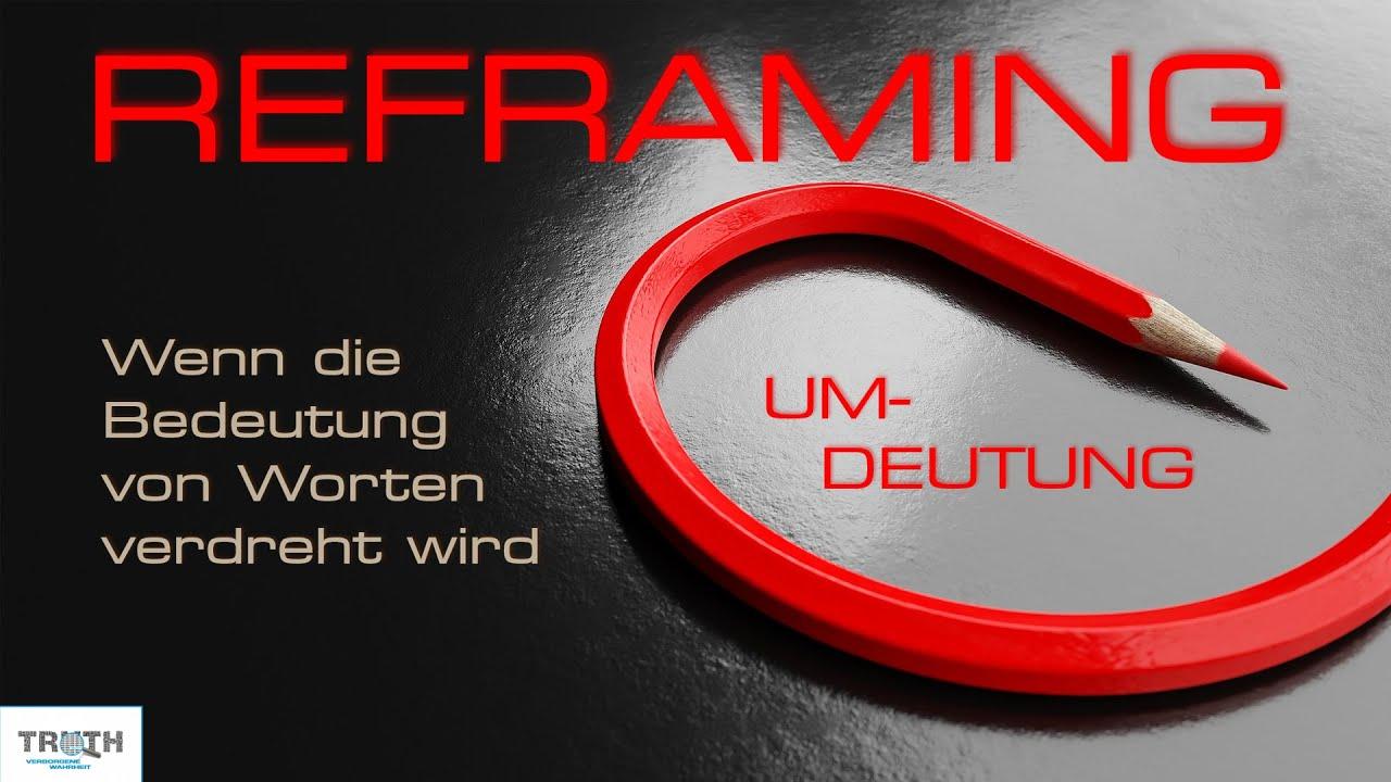REFRAMING- Wenn die Bedeutung von Worten verdreht wird