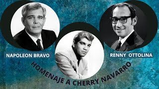 HOMENAJE A CHERRY NAVARRO CON NAPOLEON BRAVO (1998) Y RENNY OTTOLINA (1967)