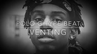 """[SOLD] Polo G x G Herbo x Lil Durk 2019 type beat- """"Venting"""" [Prod.By J Stove]"""