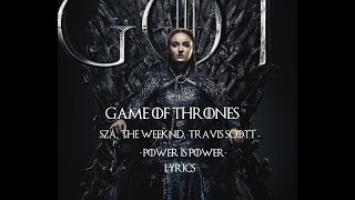 "Game Of Thrones | SZA, The Weeknd, Travis Scott - ""Power Is Power"" Lyric"
