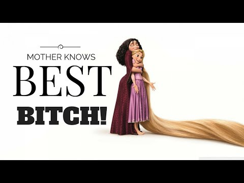 Mother Knows Best, Bitch! Tangled Parody