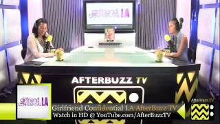 "Girlfriend Confidential LA After Show Season 1 Episode 6 ""Not So Fast"" 