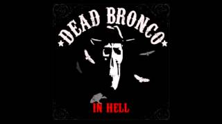 Dead Bronco - 06 False Hearted Lover Blues