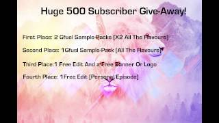 HUGE 500 SUBSCRIBER GIVE-AWAY!! (CLOSED) [G-Fuel, Edits, Logo's Or Banner's] [READ DESC]