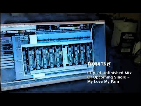 Clip Of Unfinished Mix Of Upcoming Single - My Love My Pain