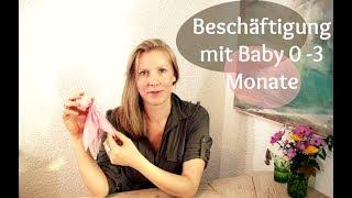 Baby verstehen und beschäftigen 0 - 3 Monate
