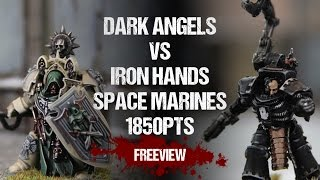 Warhammer 40,000 Battle Report: Dark Angels vs Iron Hands Space Marines 1850pts