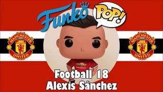 Manchester United football team Alexis Sanchez Funko Pop unboxing (Football 18)