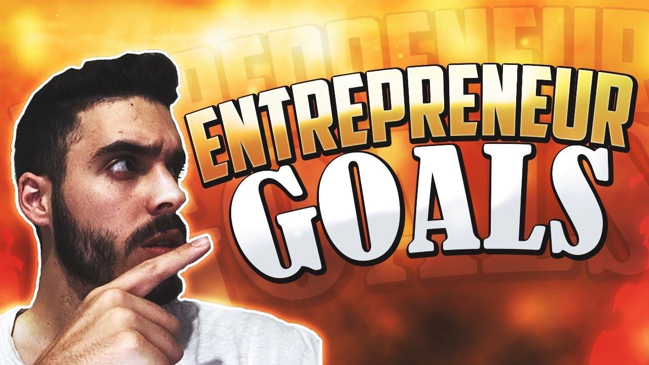 Goals As An Entrepreneur: 2018 Update