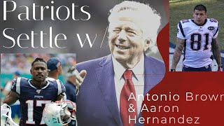 New England Patriots Settle Compensation Grievances w/ Antonio Brown & Aaron Hernandez!!!