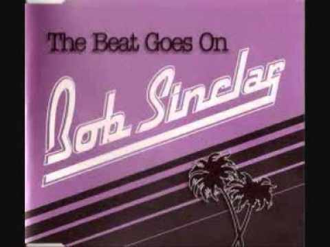 bob sinclar - the beat goes on (roger sanchez mix)
