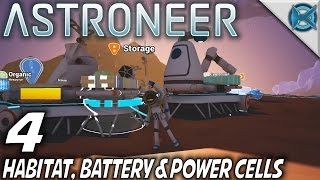 Astroneer | EP 4 | Habitat, Battery & Power Cells | Let's Play Astroneer Gameplay (S-1)