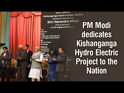 PM Modi dedicates Kishan Ganga HEP to the Nation