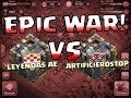 EPIC WAR! - LEYENDAS AE VS ARTIFICIEROSTOP - CLASH OF CLANS