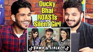 Meet  the Loudest Girl on TikTok Pakistan   Ducky Bhai ROASTs Silent Girl - Indian Reaction