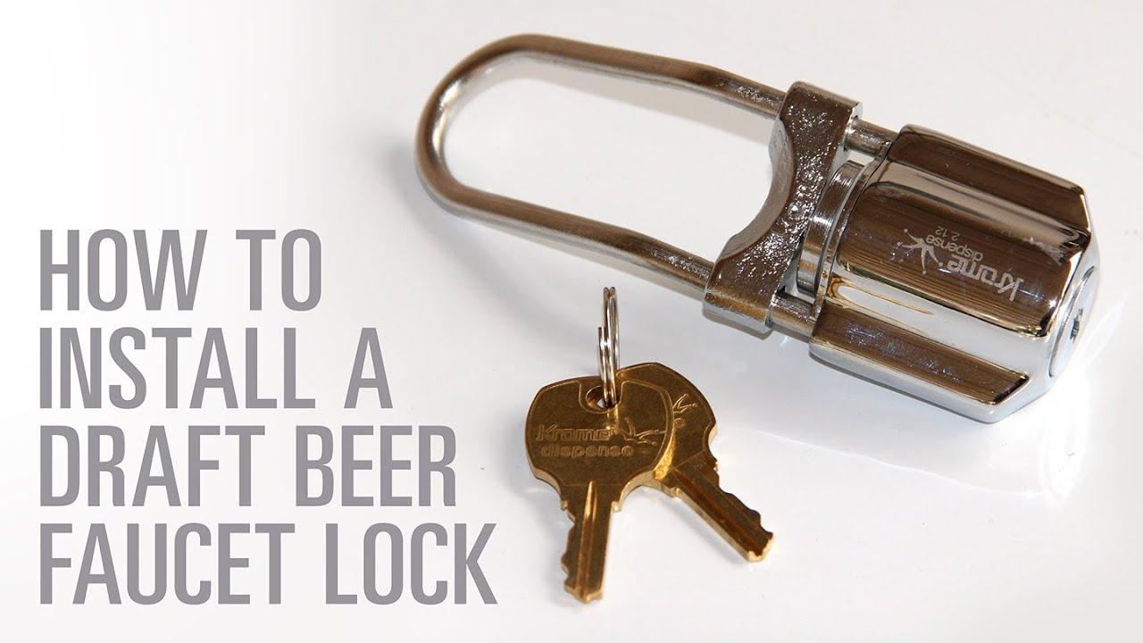 How to Install a Draft Beer Facuet Lock - YouTube